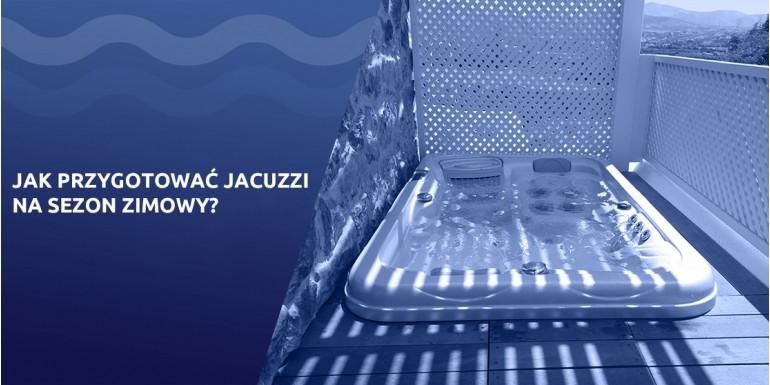 Jak przygotować jacuzzi na sezon zimowy?